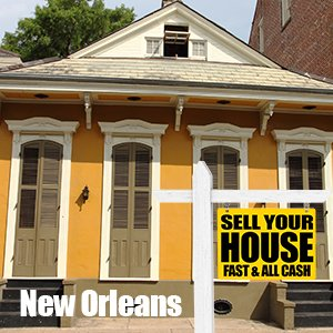 Sell Your House Fast in New Orleans